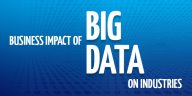 Big Data Impact on Industries